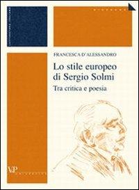 Lo stile europeo di Sergio Solmi. Tra critica e poesia.