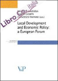 Local Development and Economic Policy: a European Forum.
