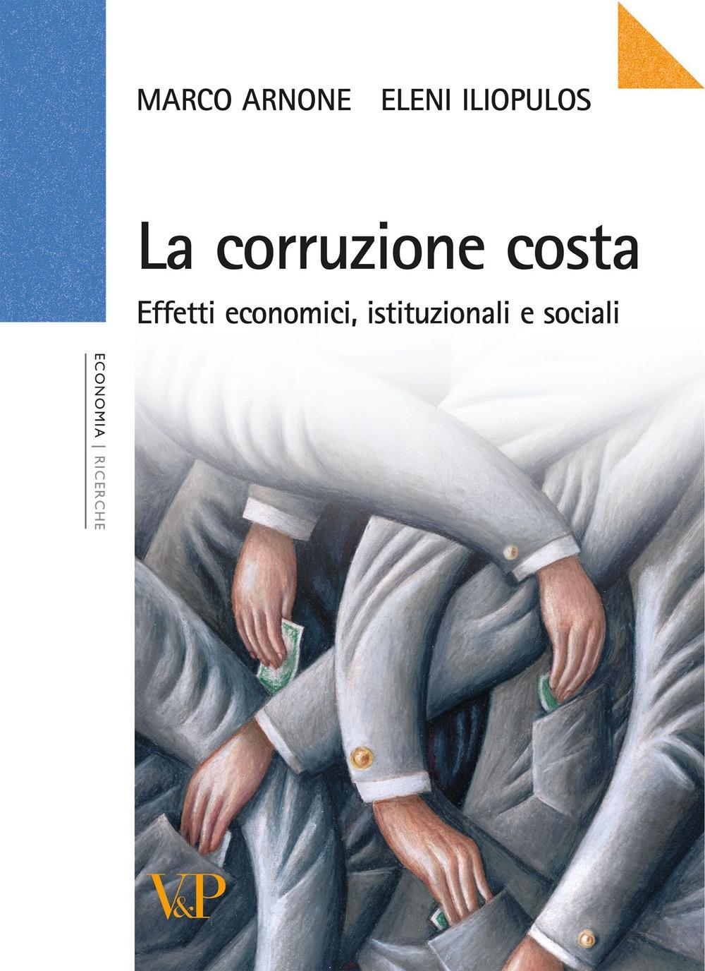 La corruzione costa. Effetti economici, istituzionali e sociali.