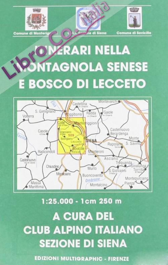 Itinerari nella Montagnola Senese e Bosco di Lecceto. Scala 1:25.000. 509