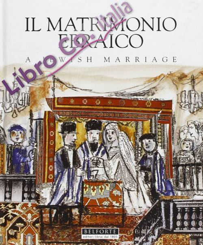 Il matrimonio ebraicoA jewish marriage