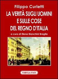 La verità sugli uomini e sulle cose del Regno d'Italia. Rivelazioni di J. A. antico agente segreto del conte Cavour