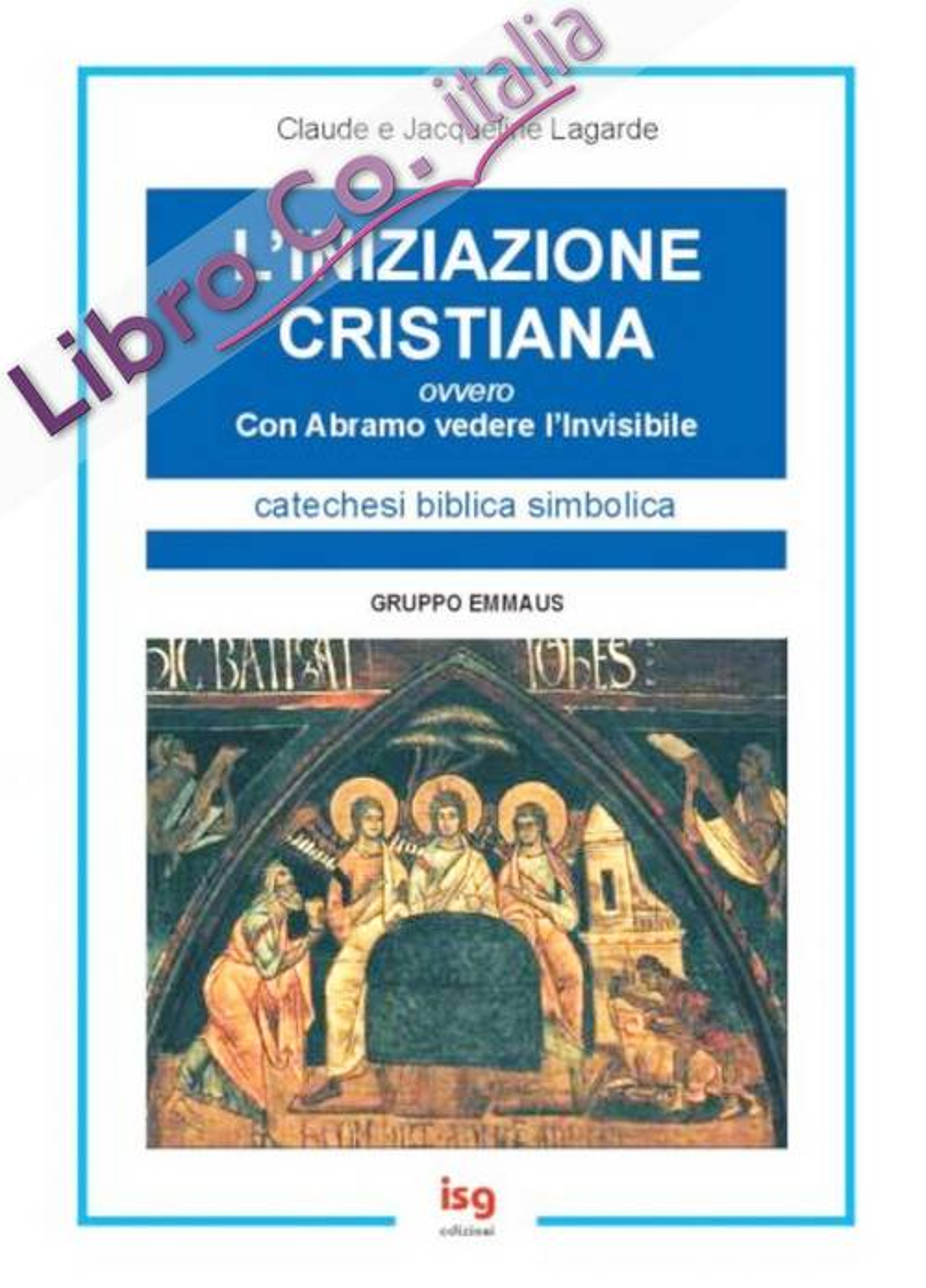L'iniziazione cristiana. Con Abramo vedere l'invisibile