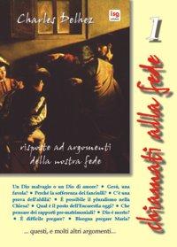 Chiamati alla fede. Risposte ad argomenti della nostra fede. Vol. 1