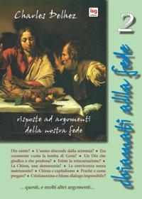 Chiamati alla Fede. Risposte ad Argomenti della Nostra Fede. Vol. 2