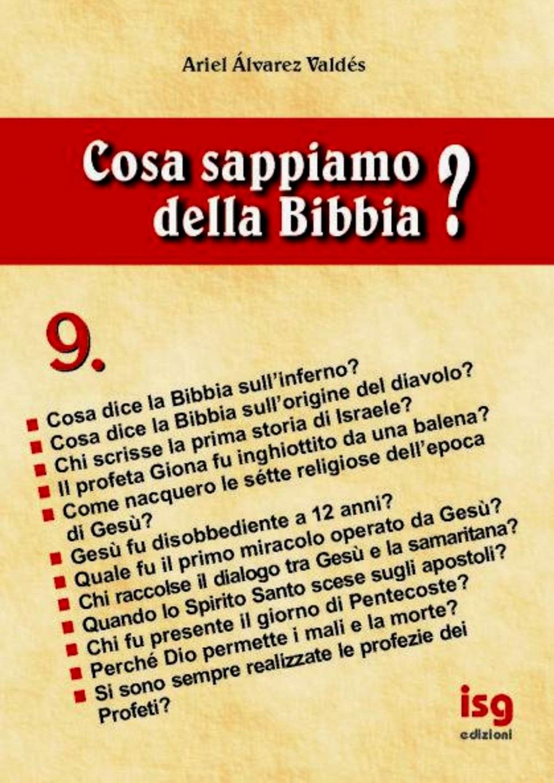 Cosa Sappiamo della Bibbia?. Vol. 9