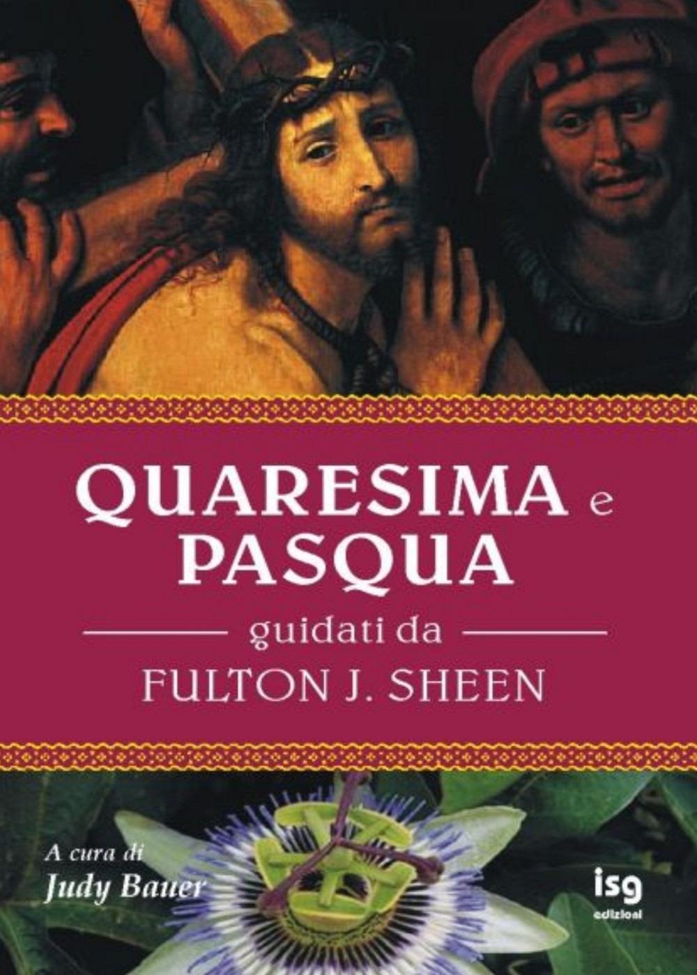 Quaresima e Pasqua. Guidati da Fulton J. Sheen