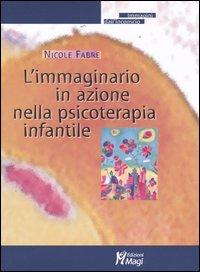 L'immaginario in azione nella psicoterapia infantile