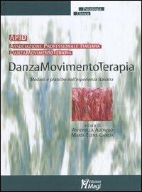 Danzamovimentoterapia. Modelli e pratiche nell'esperienza italiana