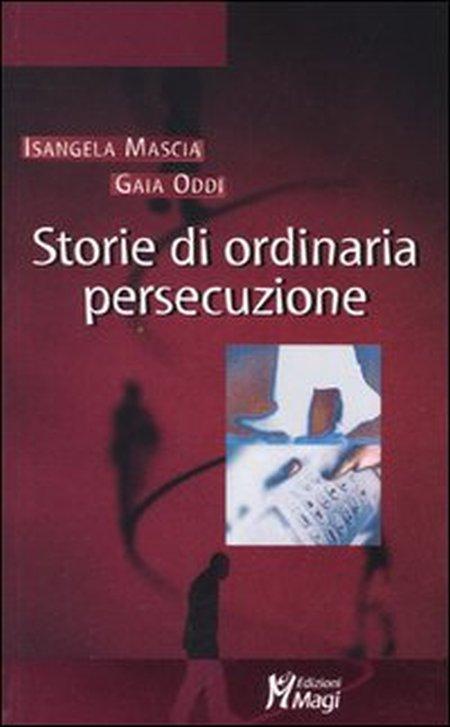 Storie di ordinaria persecuzione
