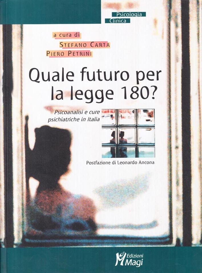 Quale futuro per la Legge 180 Psicoanalisi e cure psichiatriche in Italia