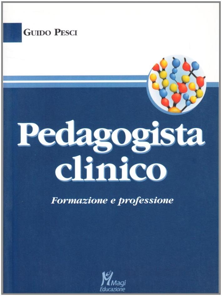 Pedagogista clinico. Formazione e professione