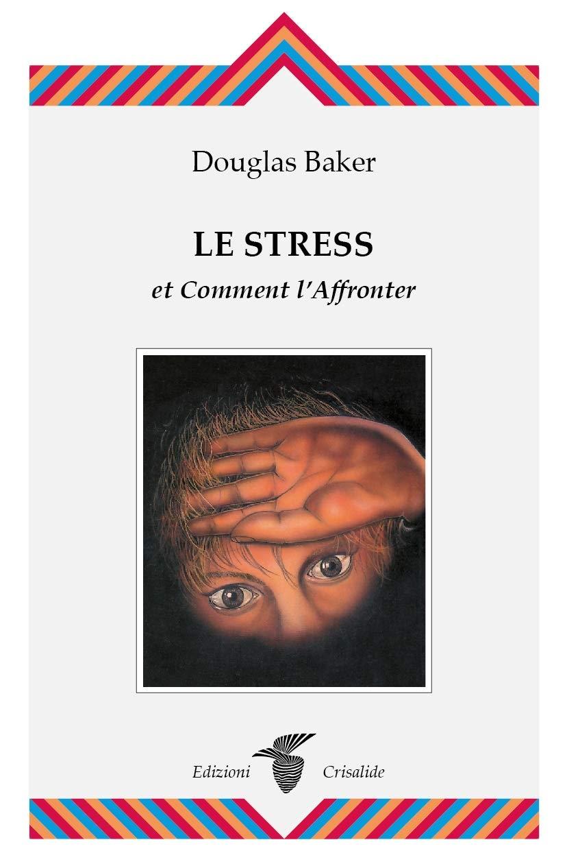 Le stress et comment l'affronter
