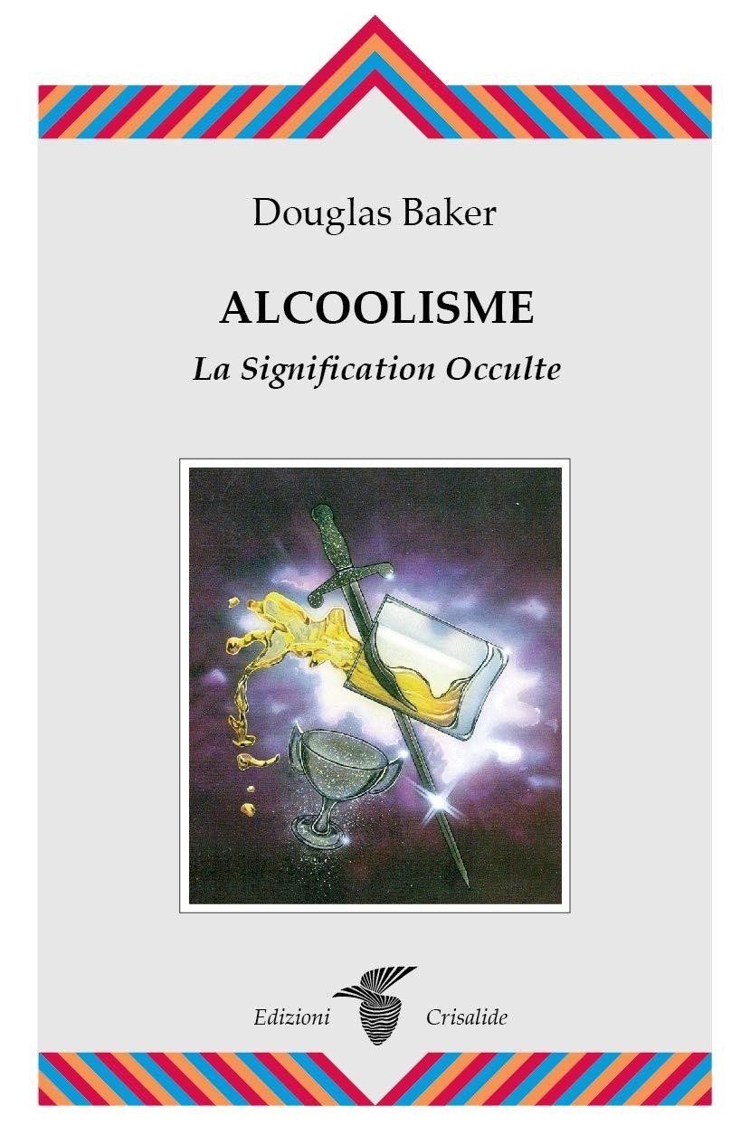Alcoolisme. La signification occulte