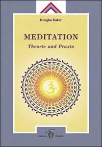 Meditation. Theorie und Praxis