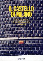 Il castello di Milano. Una proposta di valorizzazione e rilancio