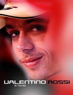 Valentino Rossi. La favola.