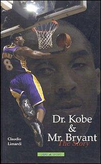 Dr. Kobe & Mr Bryant. The Story