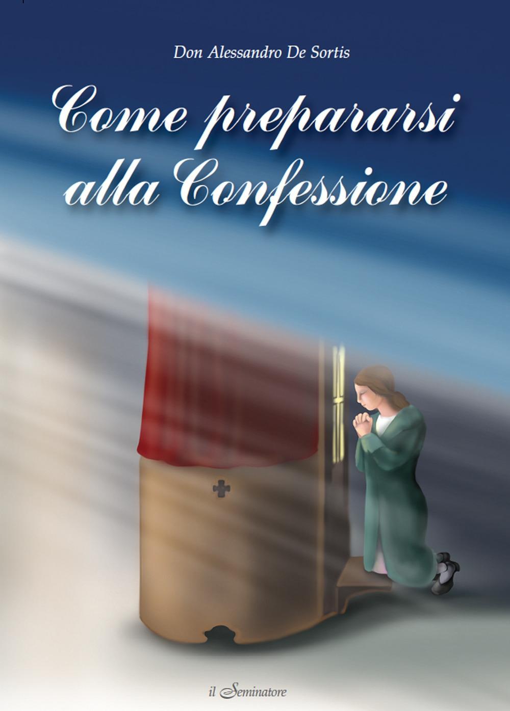 Come prepararsi alla confessione.