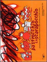 Le avventure di Pastrocchio lo scarabocchio. Animazione del percorso fantastico dallo scarabocchio alla scrittura. Con audiocassetta