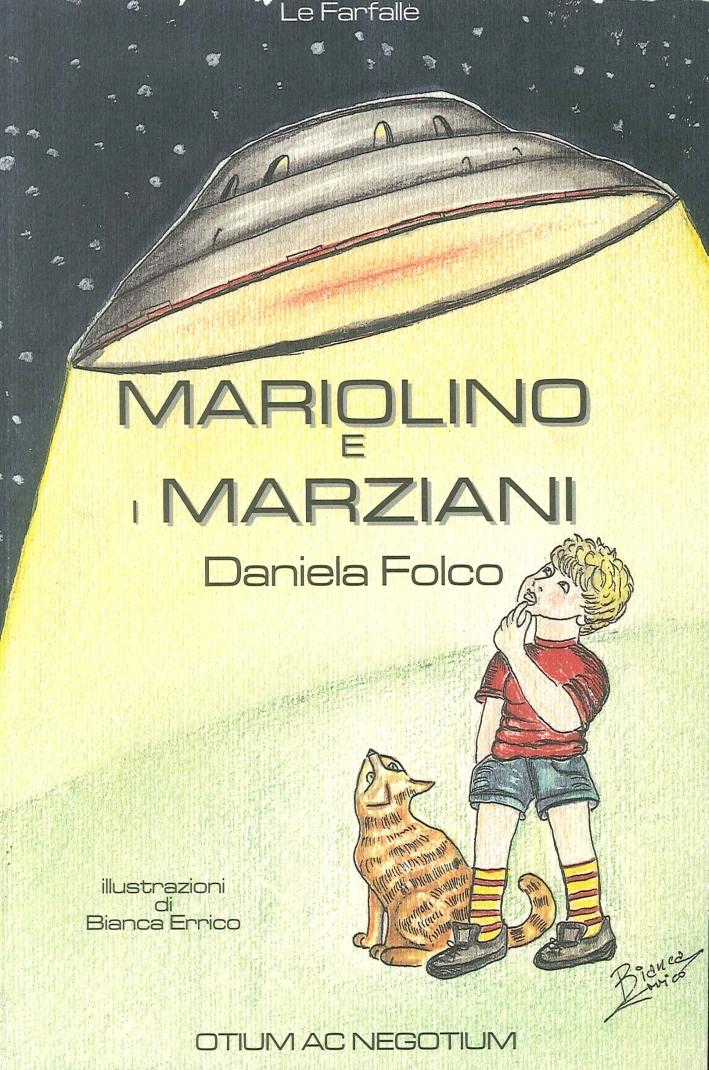 Mariolino e i Marziani. La Prima Fiaba Ufo Da Colorare