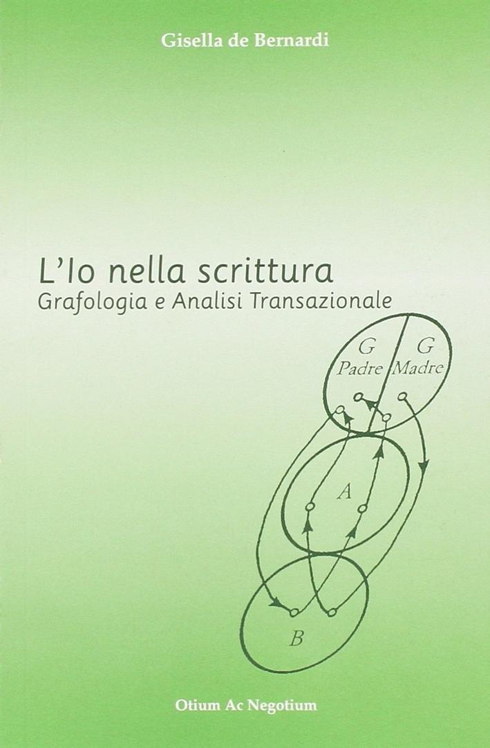 L'io nella scrittura. Grafologia e analisi transazionale