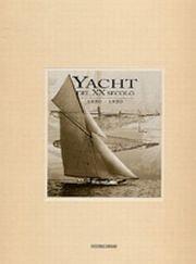Yacht del XX secolo. Vol. 1: 1850-1921