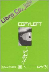 Copyleft. Istantanee dal sommerso letterario.