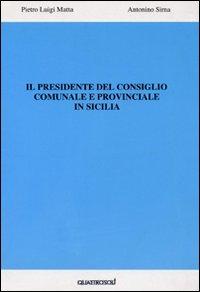 Il presidente del consiglio comunale e provinciale in Sicilia.