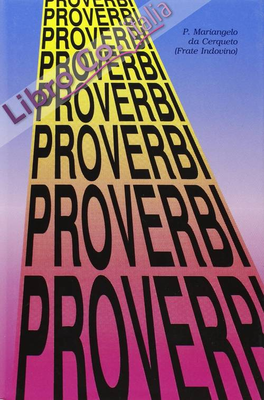 Proverbi, proverbi, proverbi