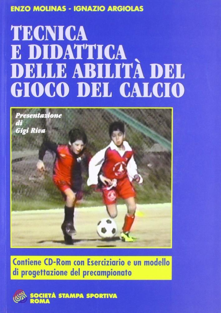 Tecnica e didattica delle abilità motorie del gioco del calcio. Con CD-ROM.