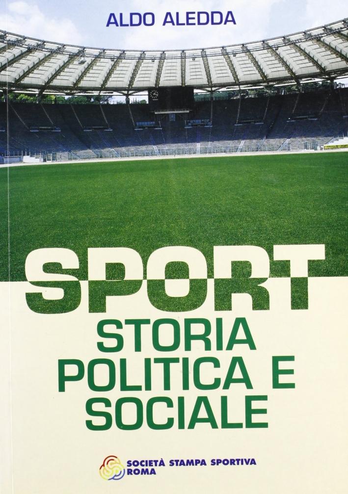 Sport. Storia politica e sociale.