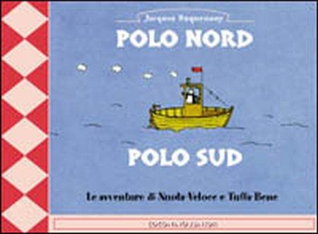 Polo Nord. Polo Sud. Le avventure di Nuota-Veloce e Tuffa-Bene.