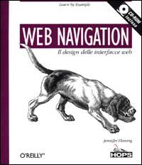 Web navigation. Il design delle interfacce Web. Con CD-ROM.