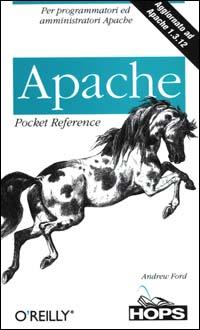 Apache. Per programmatori ed amministratori Apache