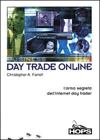Day Trade Online. L'arma segreta dell'Internet day trader