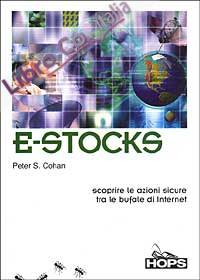 E-Stocks. Scoprire le azioni sicure tra le bufale di Internet