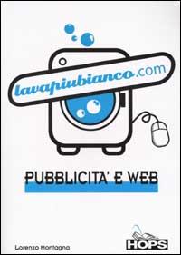 Lavapiubianco.com. Pubblicità e web