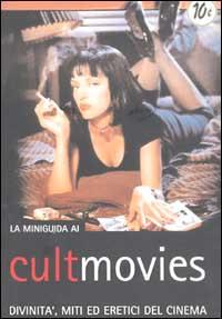 La miniguida ai cult movies