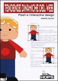 Tendenze dinamiche del web. Flash e l'interactive design
