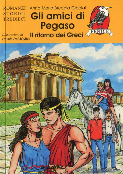 Gli amici di Pegaso. Il ritorno dei greci