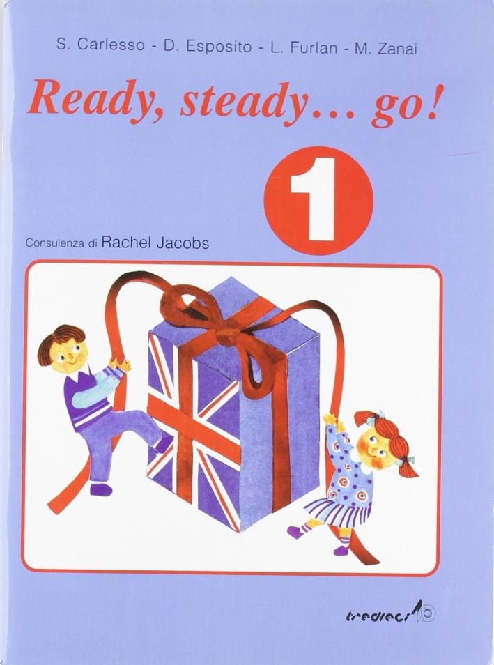 Ready, Steady, Go. Quaderno Operativo di Inglese. Vol. 1.
