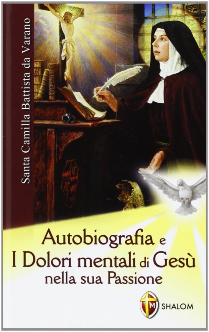 Autobiografia e dolori mentali di Gesù nella sua Passione