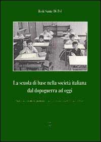 La scuola di base nella società italiana dal dopoguerra ad oggi