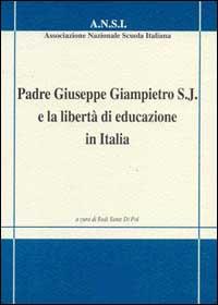 Padre Giuseppe Giampietro S. J. e la libertà di educazione in Italia