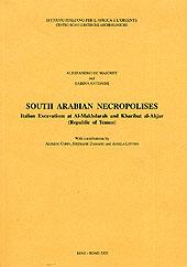 South Arabian necropolises. Italian excavations at Al-Makhdarah and Kharibat Al-Ahjur (Republic of Yemen)