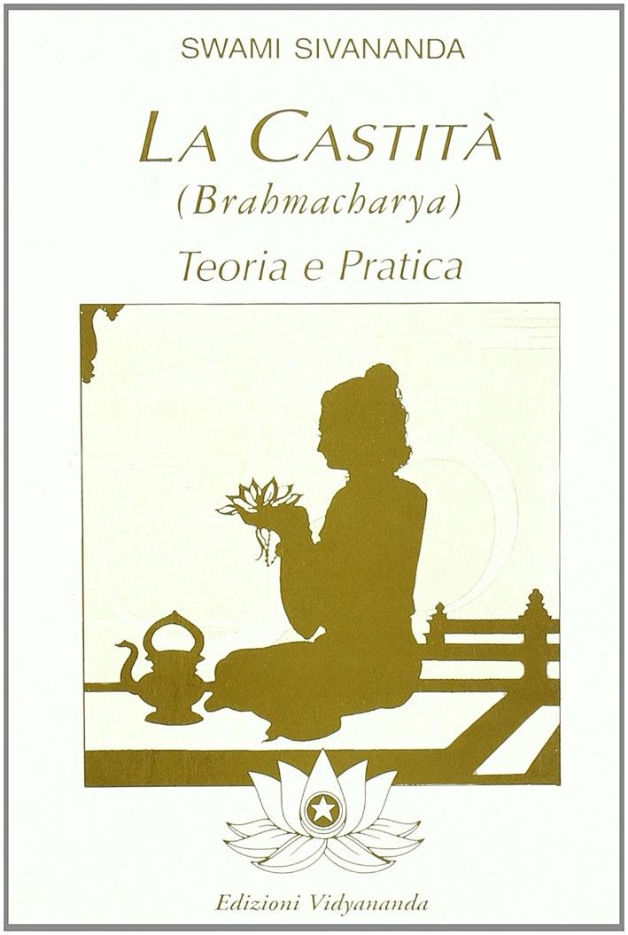 Brahmacharya. Teoria e pratica della castità.