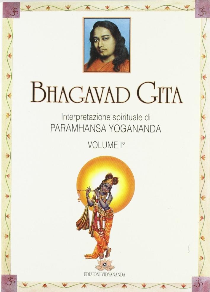 Bhagavad Gita. Interpretazione Spirituale. Vol. 1