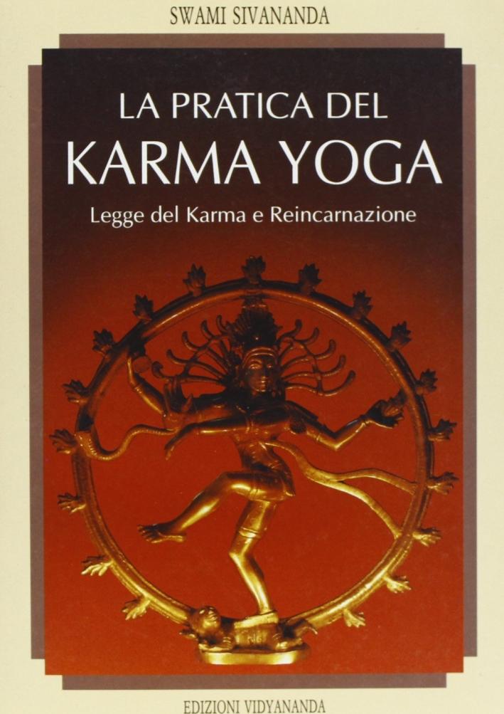 La pratica del karma yoga.