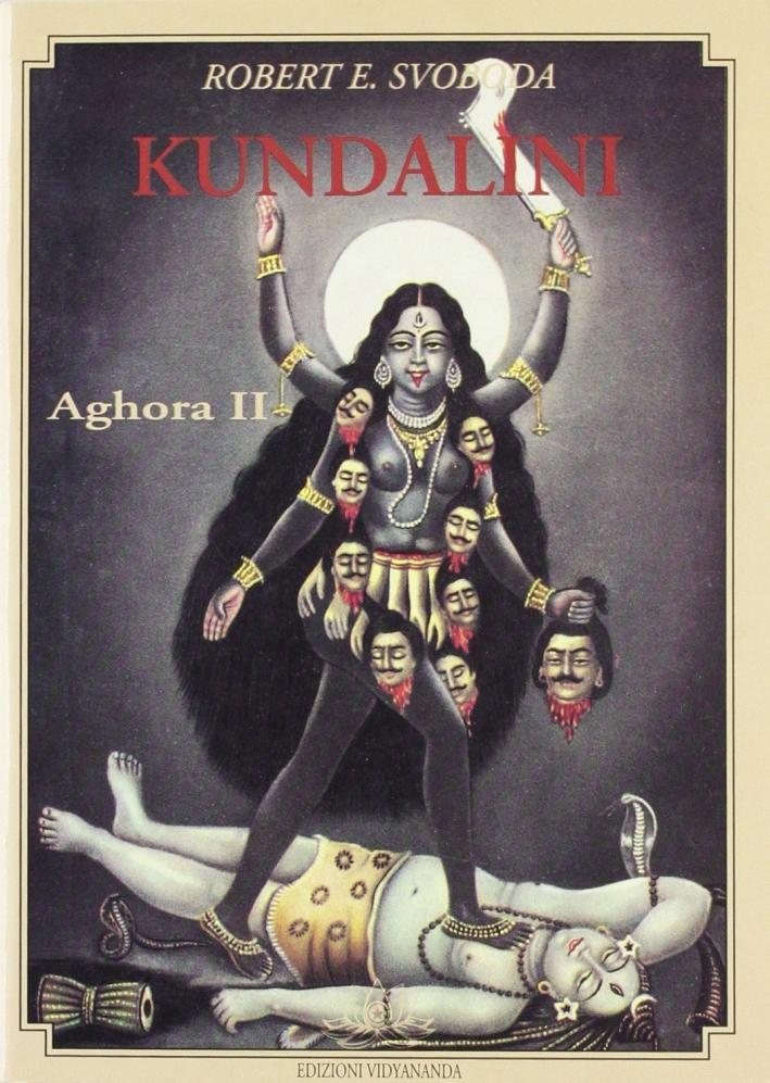 Aghora. Vol. 2: Kundalini.